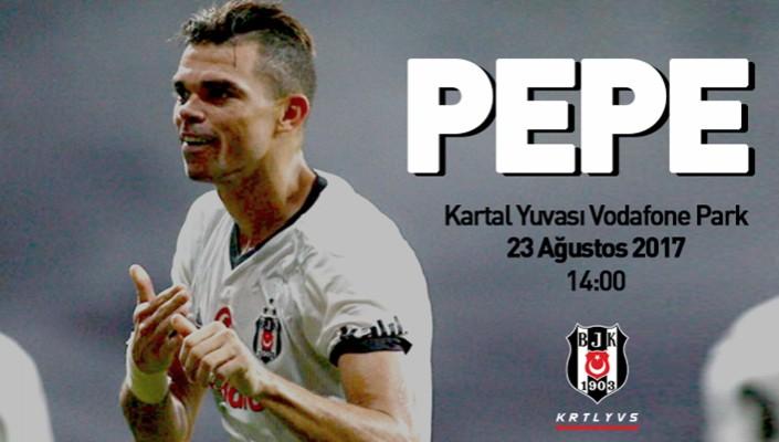 Pepe, Vodafone Park Kartal Yuvası'nda Taraftarlarımızla Buluşacak